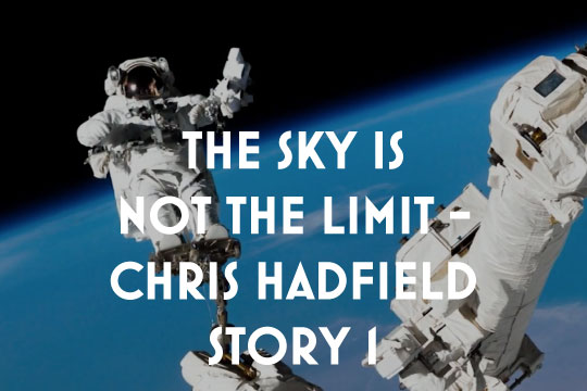 The Sky Is Not the Limit - The Chris Hadfield Story 1