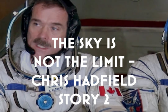 The Sky Is Not the Limit - The Chris Hadfield Story 2