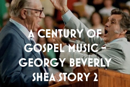 A Century of Gospel Music - The George Beverly Shea Story 2