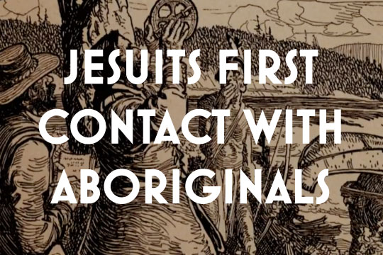 JESUITS FIRST CONTACT WITH ABORIGINALS