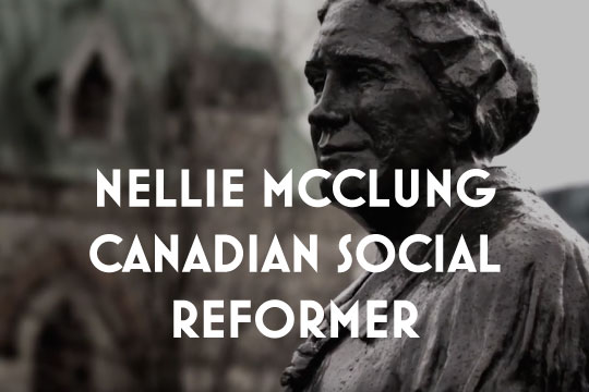 NELLIE MCCLUNG CANADIAN SOCIAL REFORMER