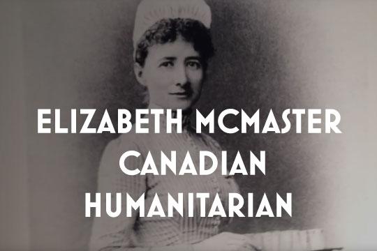 ELIZABETH MCMASTER CANADIAN HUMANITARIAN